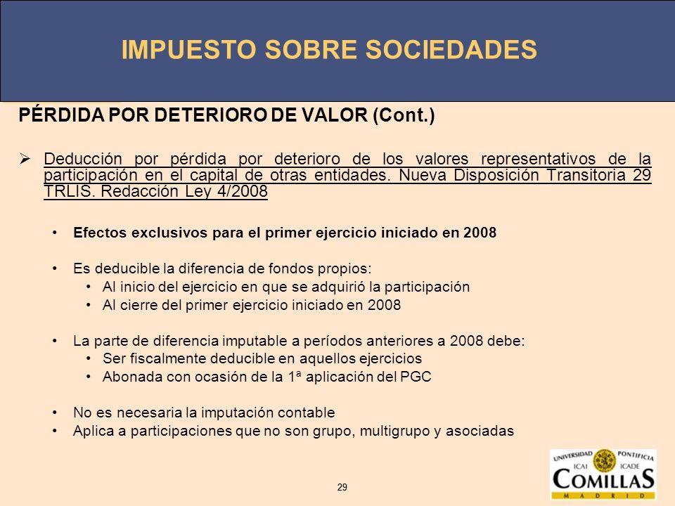 IMPUESTO SOBRE SOCIEDADES 29 IMPUESTO SOBRE SOCIEDADES 29 PÉRDIDA POR DETERIORO DE VALOR (Cont.) Deducción por pérdida por deterioro de los valores re