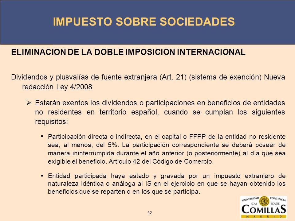 IMPUESTO SOBRE SOCIEDADES 52 IMPUESTO SOBRE SOCIEDADES 52 ELIMINACION DE LA DOBLE IMPOSICION INTERNACIONAL Dividendos y plusvalías de fuente extranjer