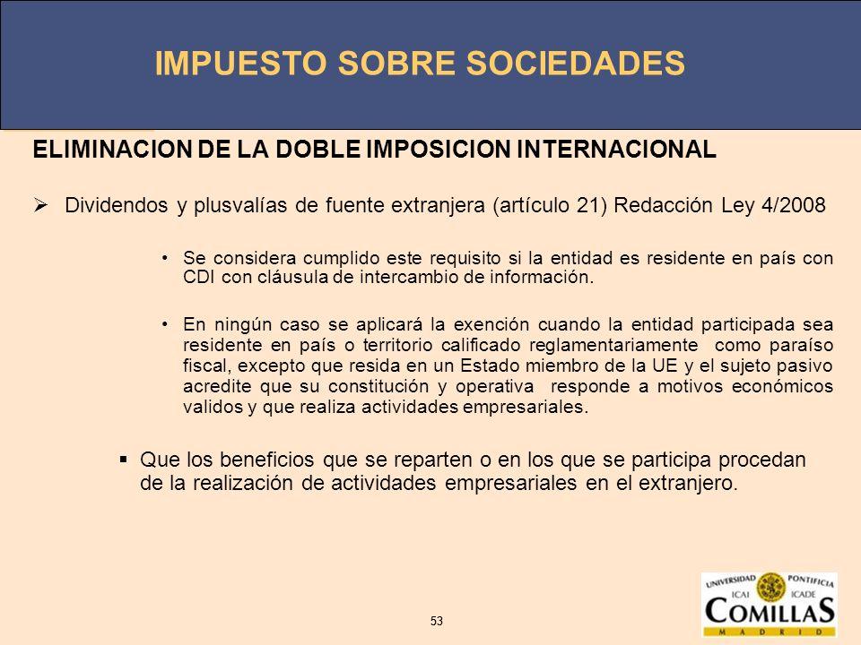 IMPUESTO SOBRE SOCIEDADES 53 IMPUESTO SOBRE SOCIEDADES 53 ELIMINACION DE LA DOBLE IMPOSICION INTERNACIONAL Dividendos y plusvalías de fuente extranjer