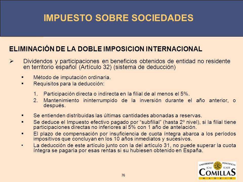 IMPUESTO SOBRE SOCIEDADES 76 IMPUESTO SOBRE SOCIEDADES 76 ELIMINACIÓN DE LA DOBLE IMPOSICION INTERNACIONAL Dividendos y participaciones en beneficios