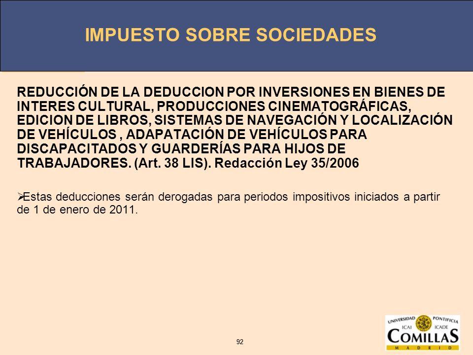 IMPUESTO SOBRE SOCIEDADES 92 IMPUESTO SOBRE SOCIEDADES 92 REDUCCIÓN DE LA DEDUCCION POR INVERSIONES EN BIENES DE INTERES CULTURAL, PRODUCCIONES CINEMA