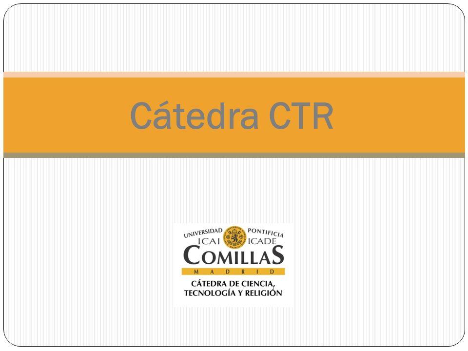 Quiénes somos Cátedra CTR Un foro abierto a las últimas preguntas acerca de la ciencia Un objetivo de la Cátedra CTR es crear una red que conecte la reflexión en España, Portugal y Latinoamérica con las reflexiones que tienen lugar en el norte de Europa sobre temas que relacionan la ciencia, la tecnología y la religión.