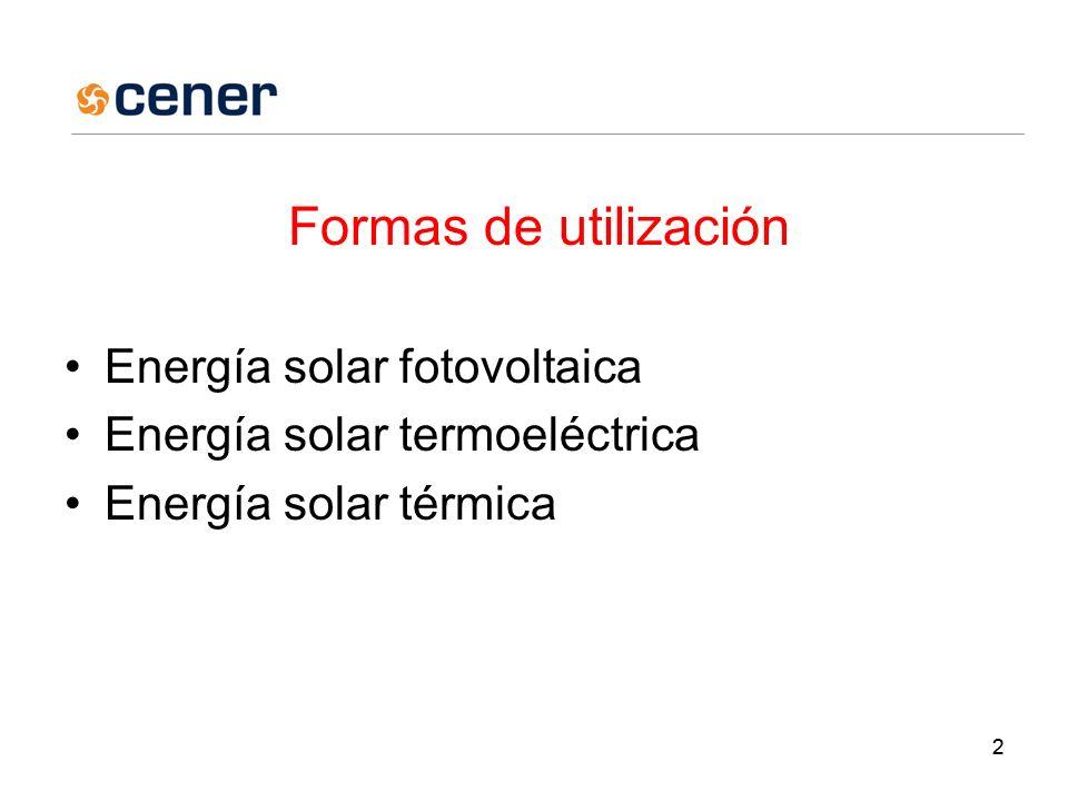 22 Formas de utilización Energía solar fotovoltaica Energía solar termoeléctrica Energía solar térmica