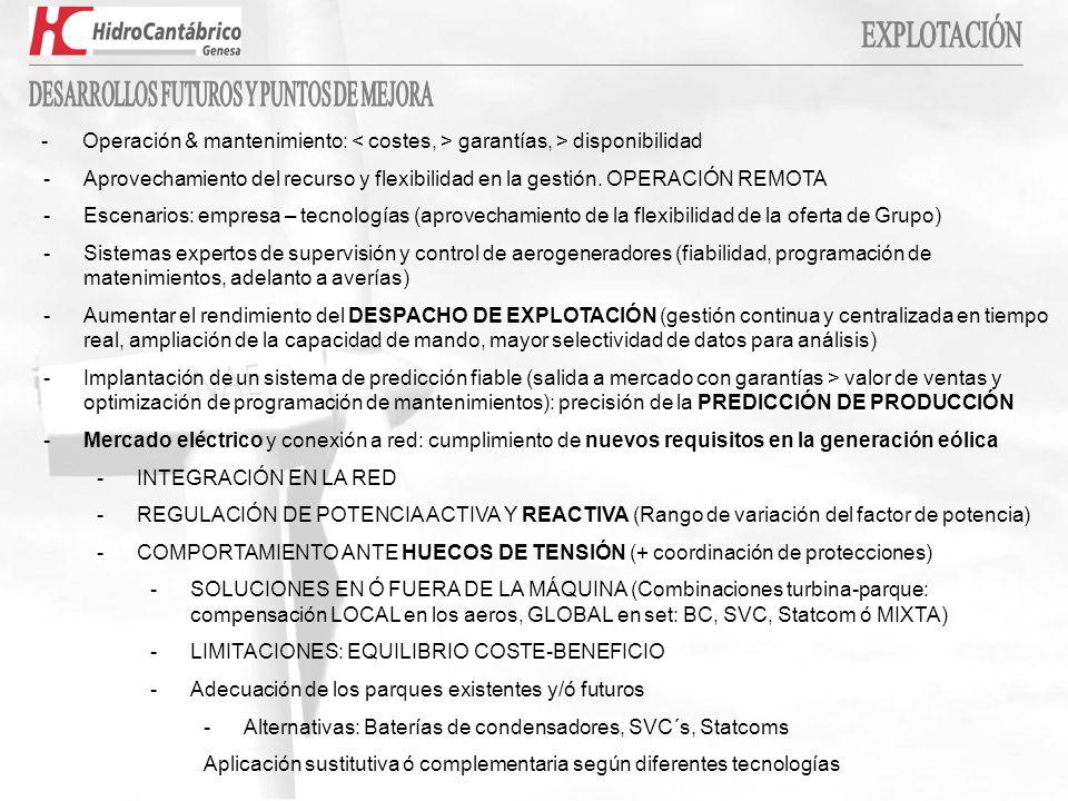 - Operación & mantenimiento: garantías, > disponibilidad -Aprovechamiento del recurso y flexibilidad en la gestión. OPERACIÓN REMOTA -Escenarios: empr
