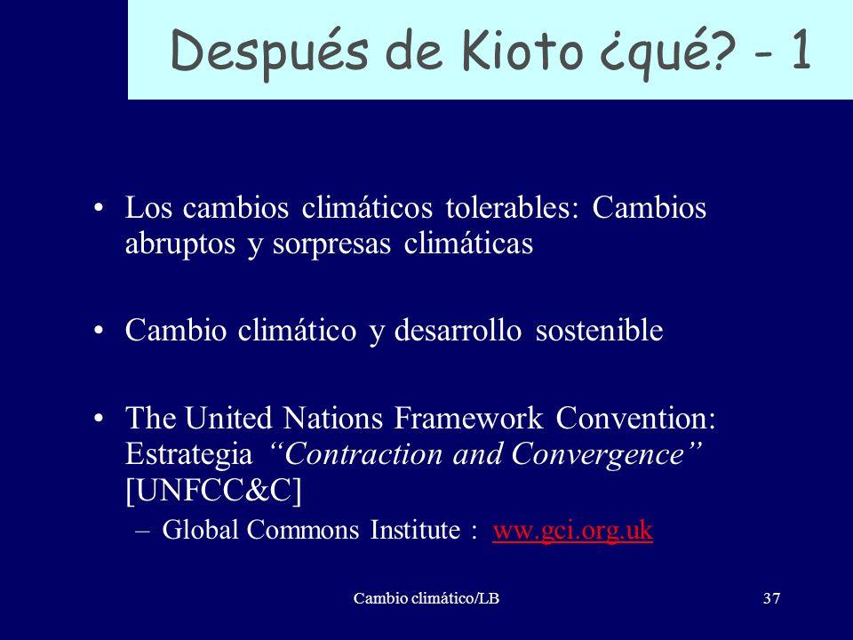Cambio climático/LB37 Después de Kioto ¿qué? - 1 Los cambios climáticos tolerables: Cambios abruptos y sorpresas climáticas Cambio climático y desarro