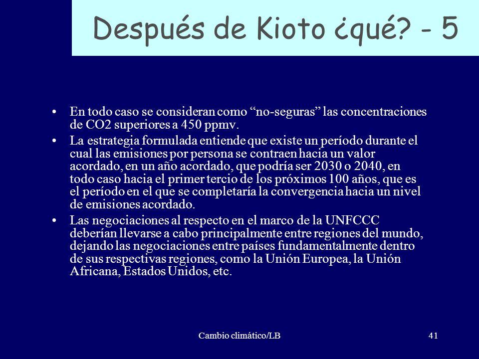 Cambio climático/LB41 Después de Kioto ¿qué? - 5 En todo caso se consideran como no-seguras las concentraciones de CO2 superiores a 450 ppmv. La estra