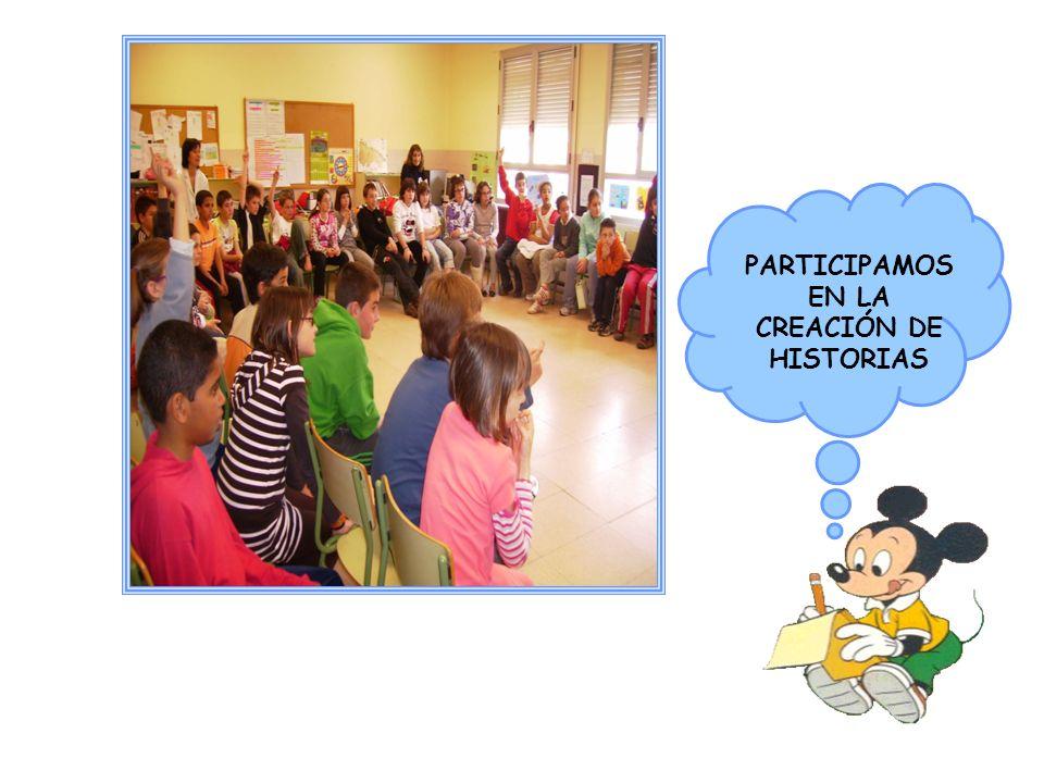 PARTICIPAMOS EN LA CREACIÓN DE HISTORIAS
