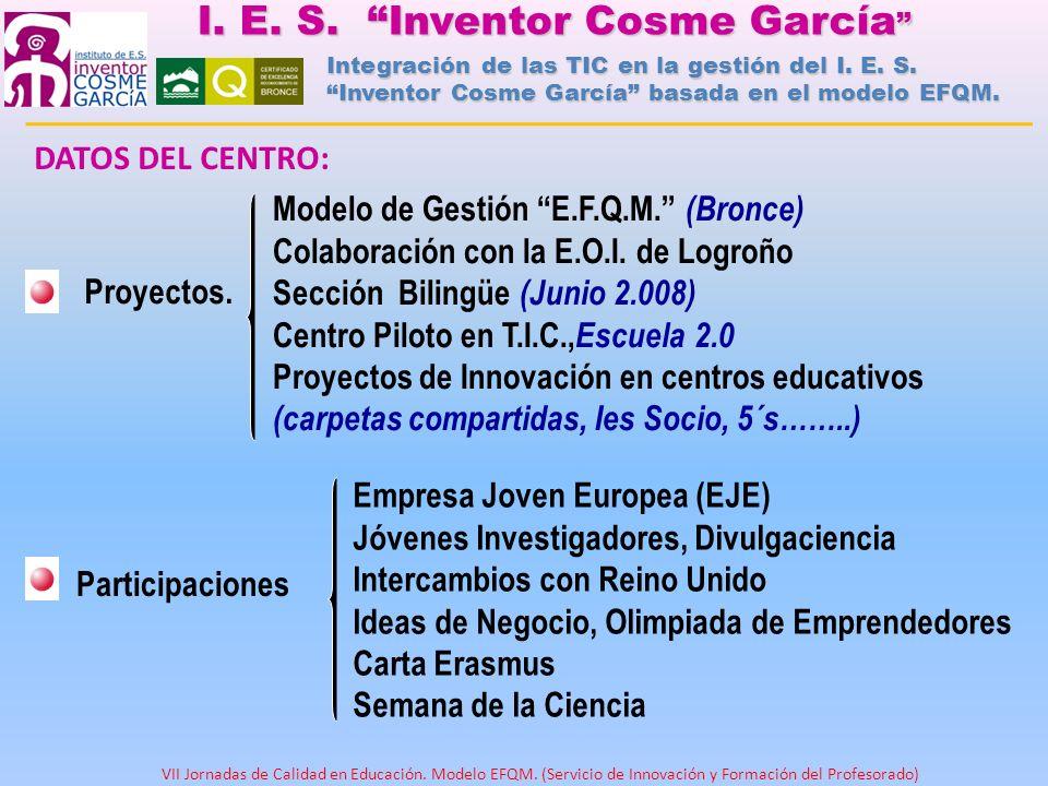 DATOS DEL CENTRO: Proyectos. Modelo de Gestión E.F.Q.M. (Bronce) Colaboración con la E.O.I. de Logroño Sección Bilingüe (Junio 2.008) Centro Piloto en