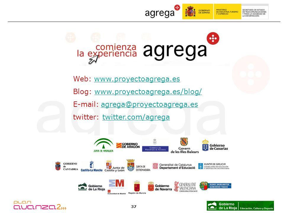 37 Web: www.proyectoagrega.eswww.proyectoagrega.es Blog: www.proyectoagrega.es/blog/www.proyectoagrega.es/blog/ E-mail: agrega@proyectoagrega.es agrega@proyectoagrega.es twitter: twitter.com/agregatwitter.com/agrega
