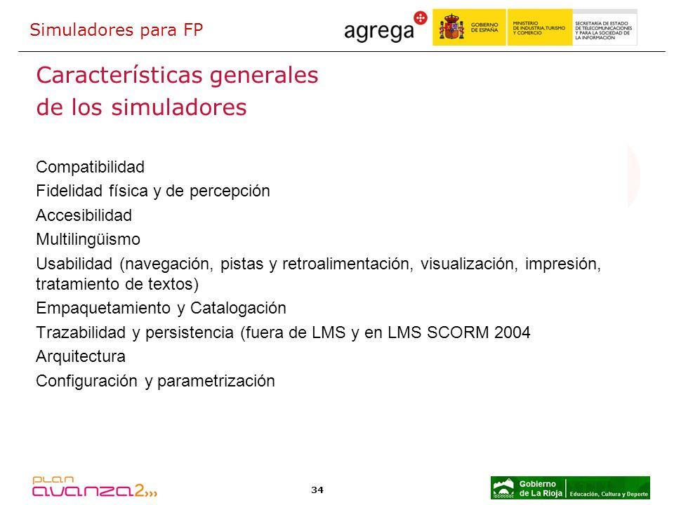 34 Características generales de los simuladores Compatibilidad Fidelidad física y de percepción Accesibilidad Multilingüismo Usabilidad (navegación, p