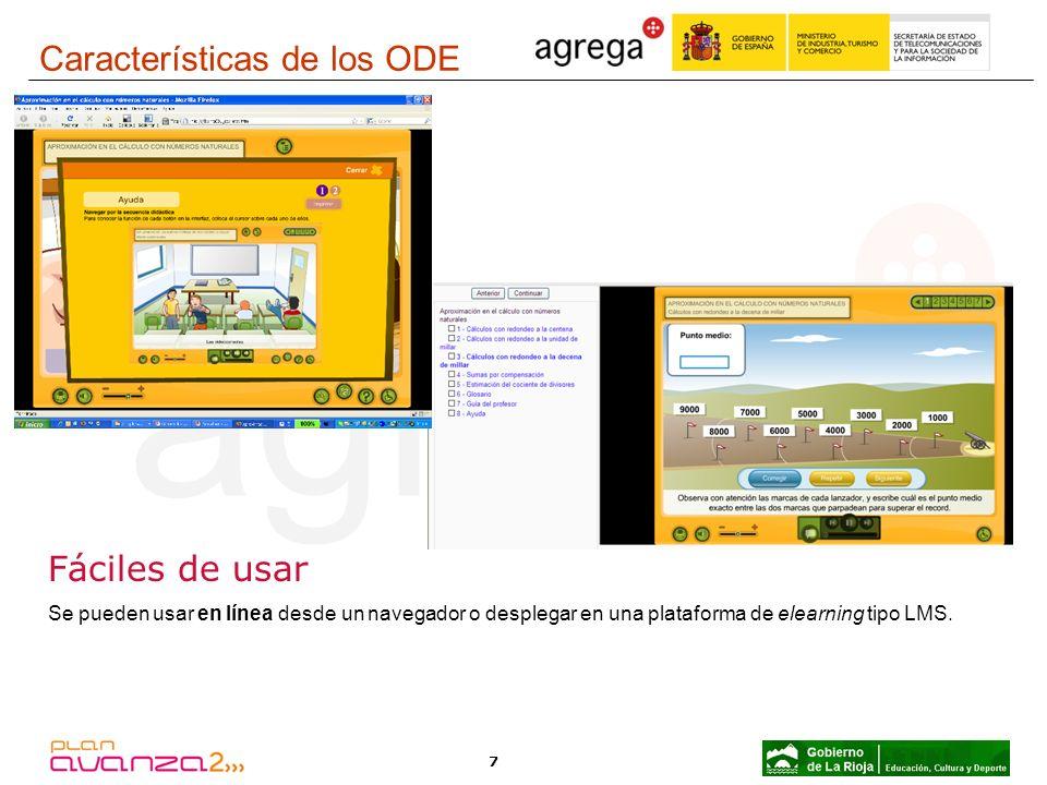 7 Fáciles de usar Se pueden usar en línea desde un navegador o desplegar en una plataforma de elearning tipo LMS. Características de los ODE