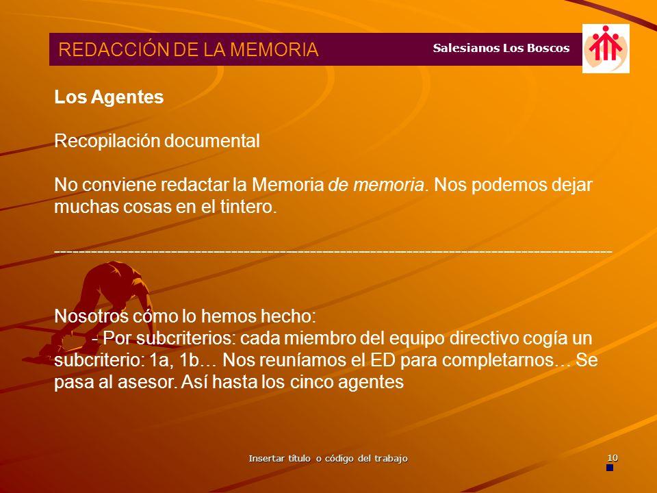 Insertar título o código del trabajo 9 REDACCIÓN DE LA MEMORIA: Los Agentes REDACCIÓN DE LA MEMORIA: Los Agentes Salesianos Los Boscos
