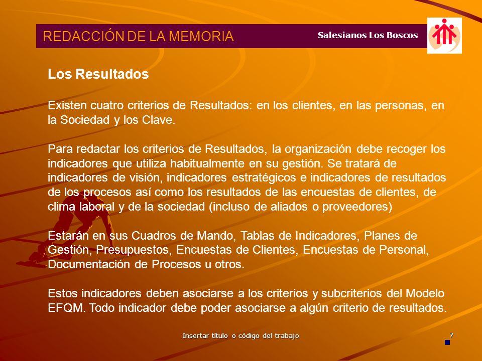 Insertar título o código del trabajo 6 REDACCIÓN DE LA MEMORIA: Los Resultados REDACCIÓN DE LA MEMORIA: Los Resultados Salesianos Los Boscos