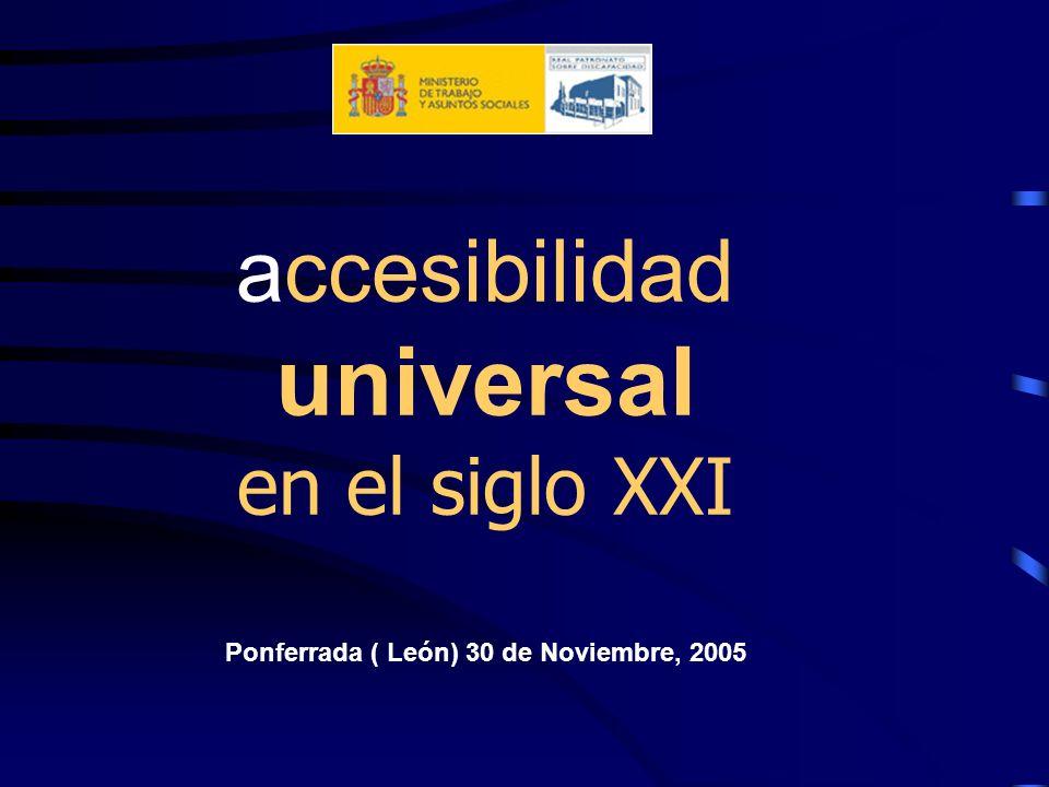 accesibilidad universal en el siglo XXI Ponferrada ( León) 30 de Noviembre, 2005 CRISTINA RAMÍREZ – Red.es