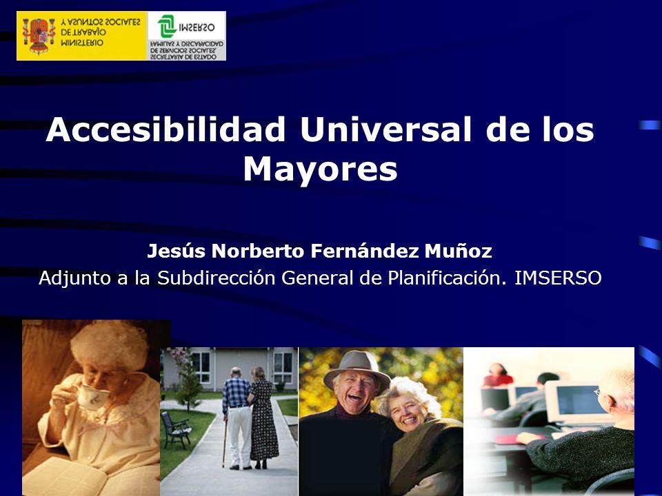 Contenidos Envejecimiento de la población Discapacidad, Dependencia y mayores Derechos de los Mayores y no Discriminación por razón de edad Accesibilidad y Diseño Universal Principales Actuaciones