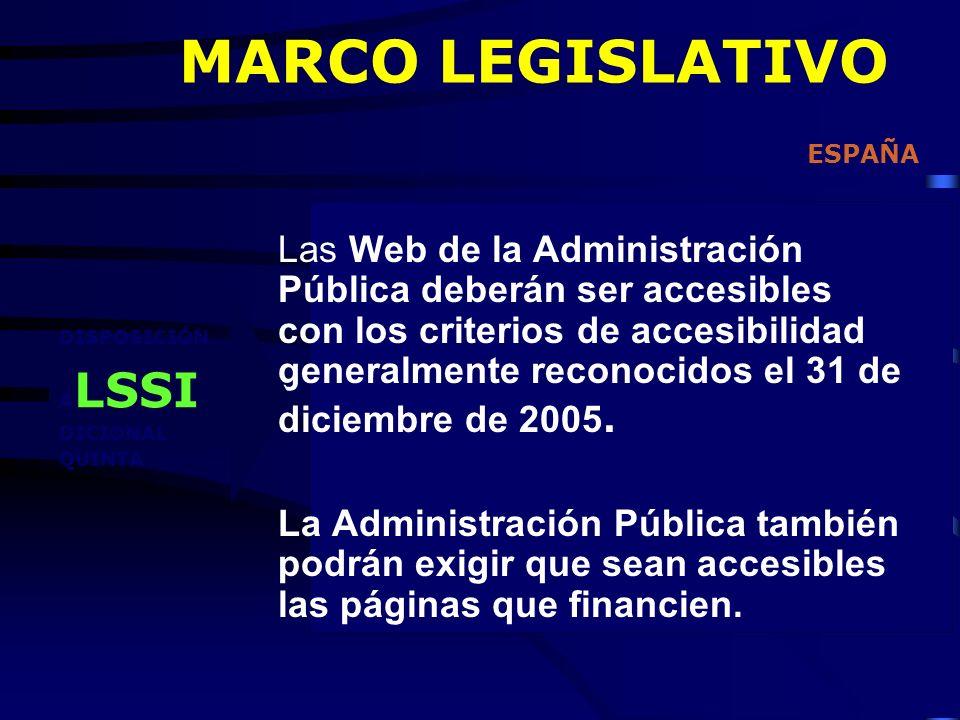 Las Web de la Administración Pública deberán ser accesibles con los criterios de accesibilidad generalmente reconocidos el 31 de diciembre de 2005.
