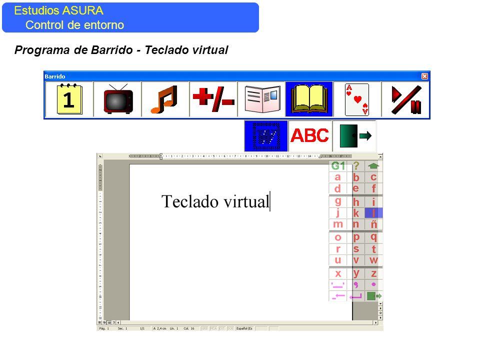 Estudios ASURA Control del entorno Estudios ASURA Control de entorno Programa de Barrido - Teclado virtual