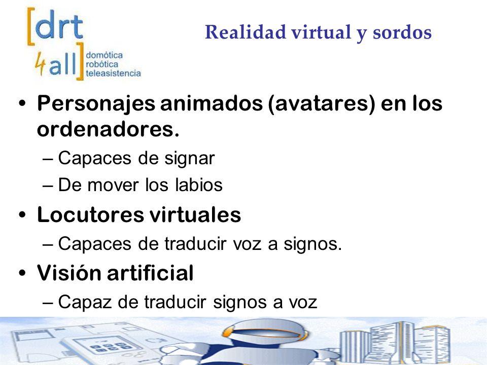 Realidad virtual y sordos Personajes animados (avatares) en los ordenadores.
