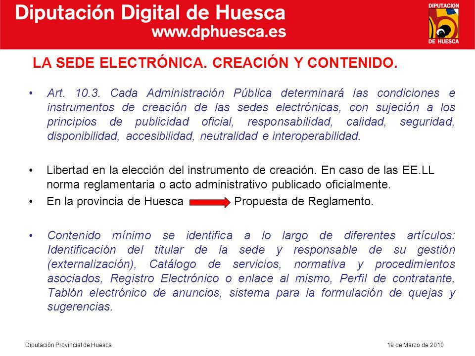 Diputación Provincial de Huesca19 de Marzo de 2010 Diputación Digital de Huesca LA SEDE ELECTRÓNICA PARA LAS EE.LL.