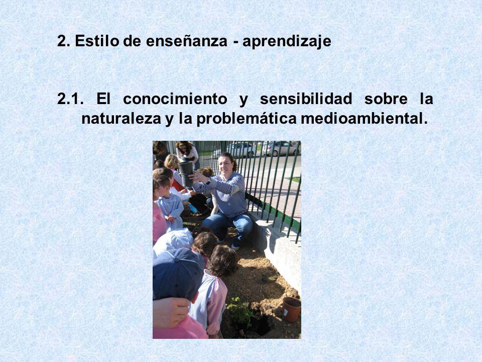 2. Estilo de enseñanza - aprendizaje 2.1.