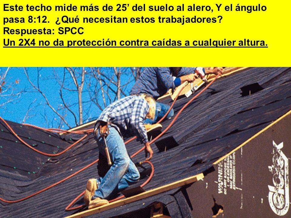 27 Este techo mide más de 25 del suelo al alero, Y el ángulo pasa 8:12.