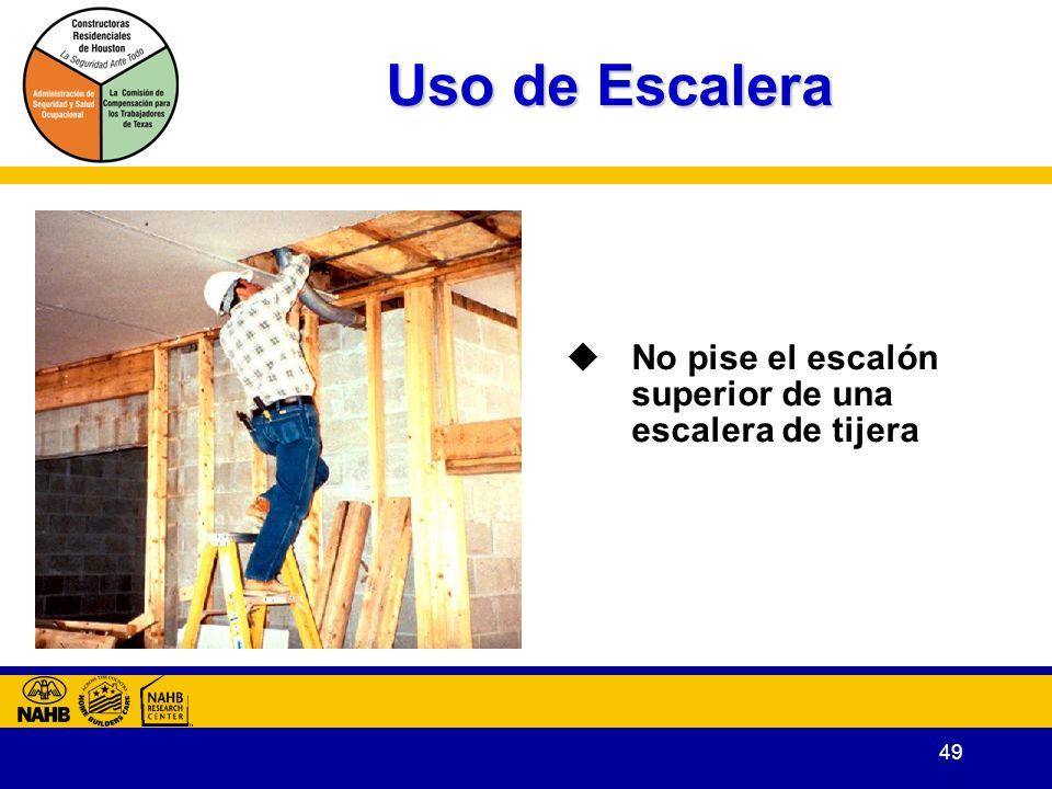 49 Uso de Escalera No pise el escalón superior de una escalera de tijera