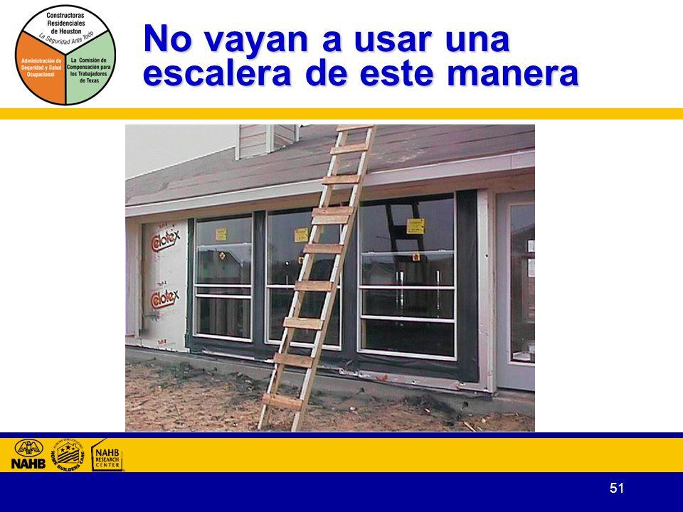 51 No vayan a usar una escalera de este manera