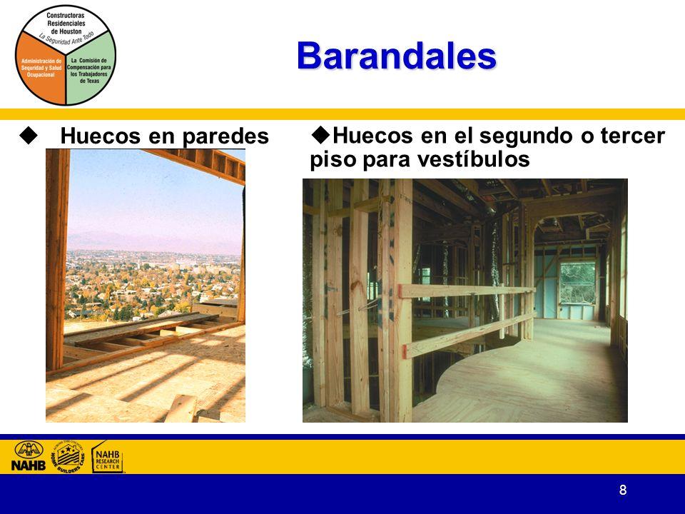 8 Barandales Huecos en paredes Huecos en el segundo o tercer piso para vestíbulos