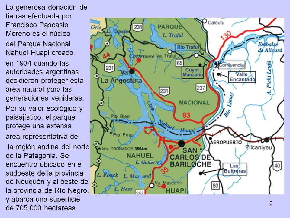 6 La generosa donación de tierras efectuada por Francisco Pascasio Moreno es el núcleo del Parque Nacional Nahuel Huapi creado en 1934 cuando las auto