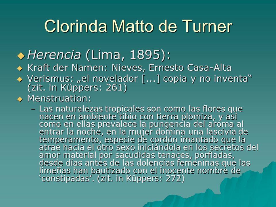 Clorinda Matto de Turner Herencia (Lima, 1895): Herencia (Lima, 1895): Kraft der Namen: Nieves, Ernesto Casa-Alta Kraft der Namen: Nieves, Ernesto Cas
