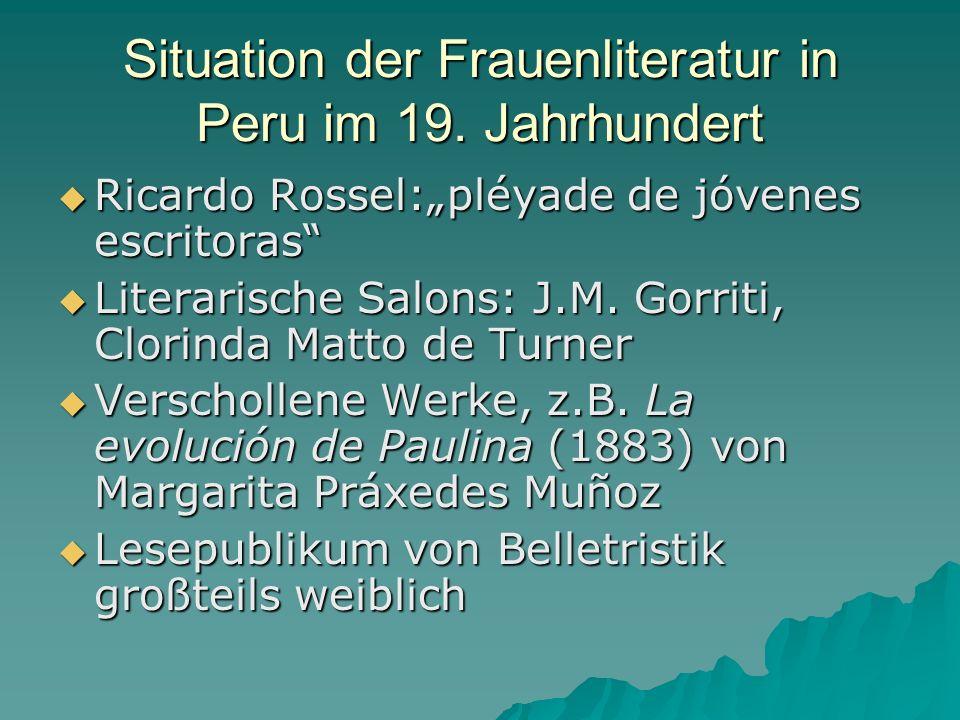 Situation der Frauenliteratur in Peru im 19. Jahrhundert Ricardo Rossel:pléyade de jóvenes escritoras Ricardo Rossel:pléyade de jóvenes escritoras Lit