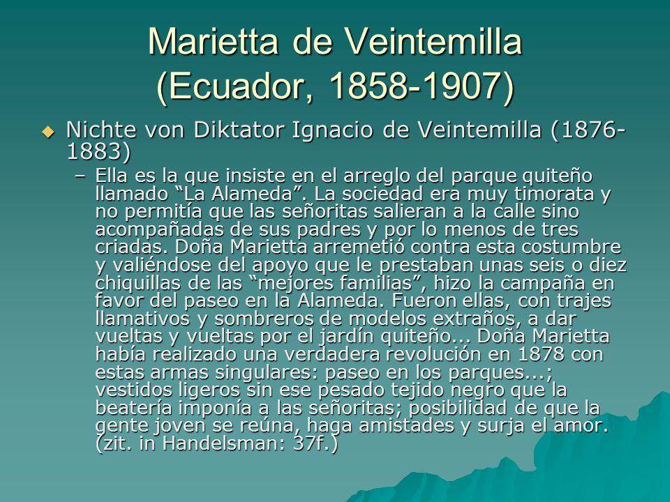 Marietta de Veintemilla (Ecuador, 1858-1907) Nichte von Diktator Ignacio de Veintemilla (1876- 1883) Nichte von Diktator Ignacio de Veintemilla (1876-