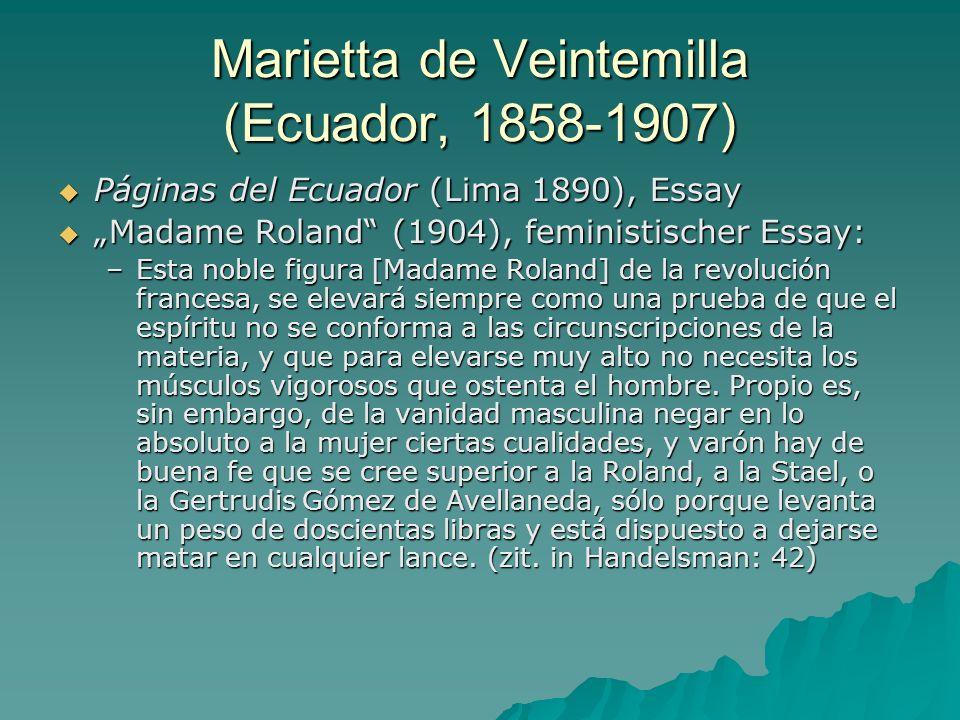 Marietta de Veintemilla (Ecuador, 1858-1907) Páginas del Ecuador (Lima 1890), Essay Páginas del Ecuador (Lima 1890), Essay Madame Roland (1904), femin