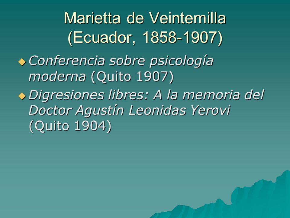 Marietta de Veintemilla (Ecuador, 1858-1907) Conferencia sobre psicología moderna (Quito 1907) Conferencia sobre psicología moderna (Quito 1907) Digre