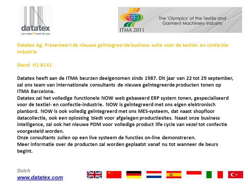 Datatex Ag. Presenteert de nieuwe geïntegreerde business suite voor de textiel- en confectie- industrie Stand H1-B141 Datatex heeft aan de ITMA beurze