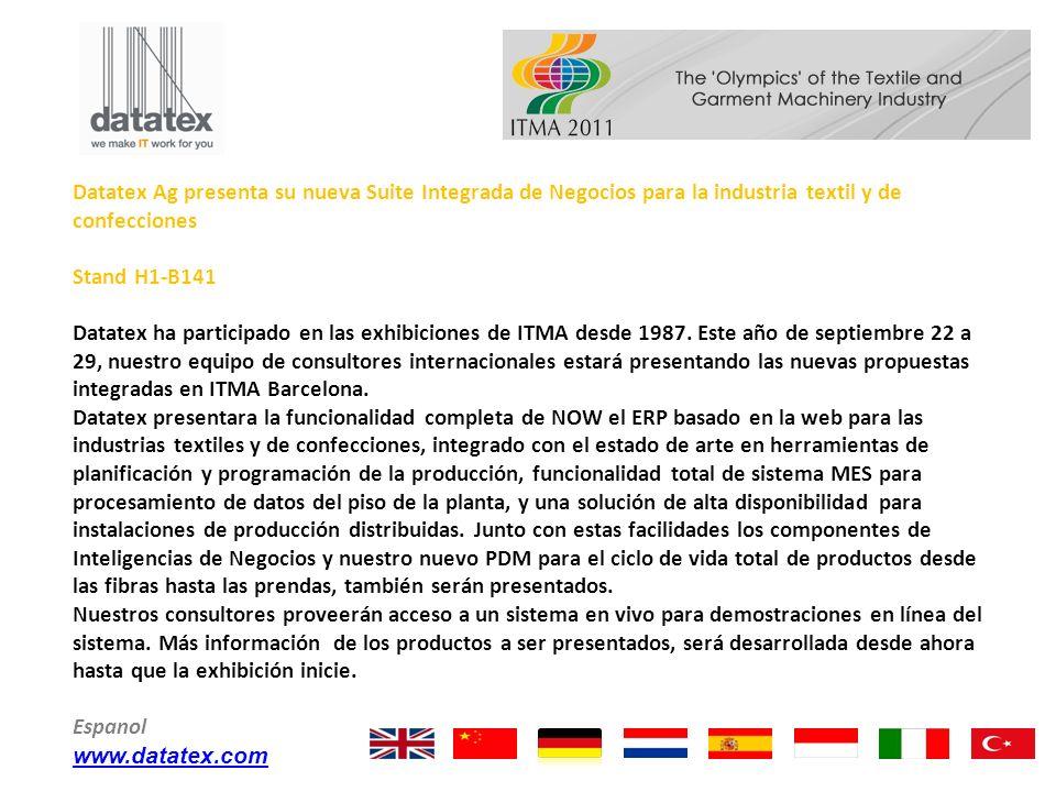 Datatex Ag presenta su nueva Suite Integrada de Negocios para la industria textil y de confecciones Stand H1-B141 Datatex ha participado en las exhibi