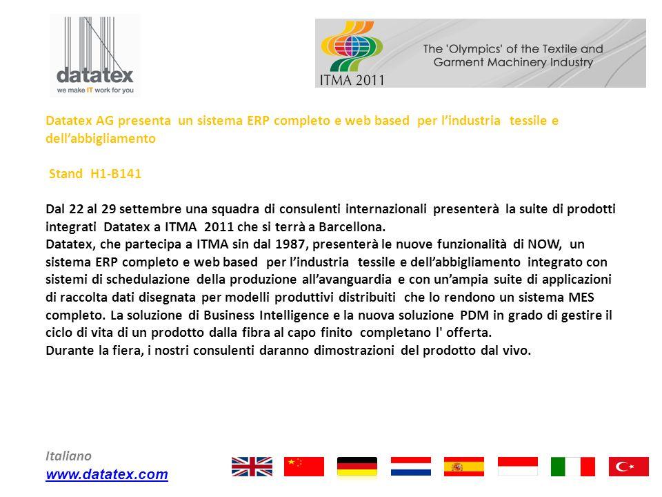 Datatex AG presenta un sistema ERP completo e web based per lindustria tessile e dellabbigliamento Stand H1-B141 Dal 22 al 29 settembre una squadra di
