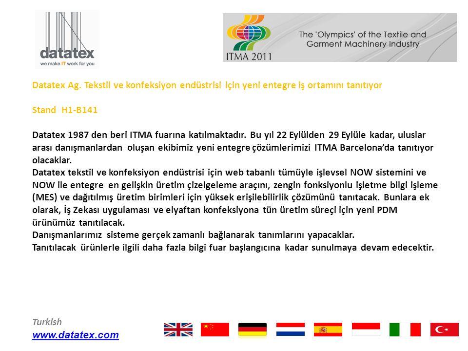 Datatex Ag. Tekstil ve konfeksiyon endüstrisi için yeni entegre iş ortamını tanıtıyor Stand H1-B141 Datatex 1987 den beri ITMA fuarına katılmaktadır.