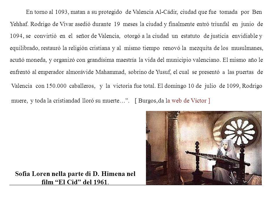 En torno al 1093, matan a su protegido de Valencia Al-Cádir, ciudad que fue tomada por Ben Yehhaf.