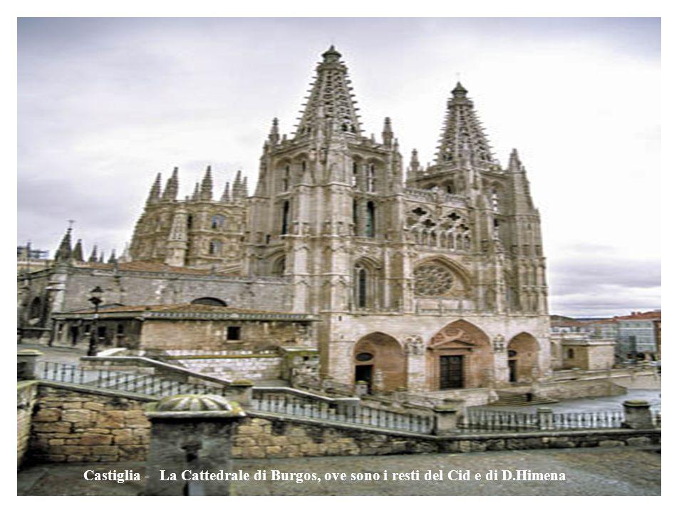 Castiglia - La Cattedrale di Burgos, ove sono i resti del Cid e di D.Himena