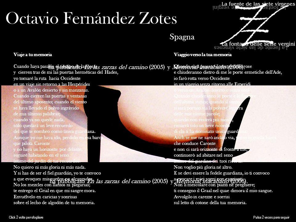 Octavio Fernández Zotes Spagna ha publicado En las zarzas del camino (2005) y Memorial inacabado (2006).