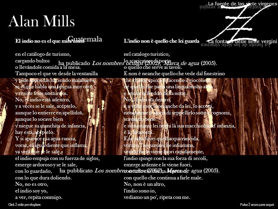 Alan Mills Guatemala ha publicado Los nombres ocultos (2002), Marca de agua (2005).