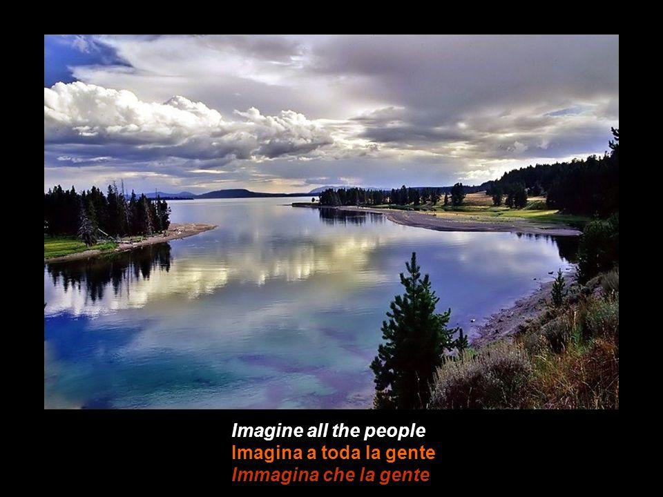Imagine all the people Imagina a toda la gente Immagina che la gente