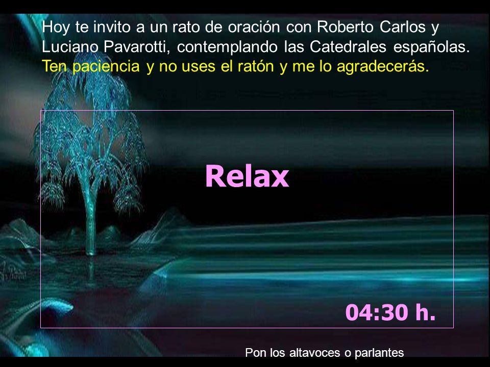 Relax 04:31 h.