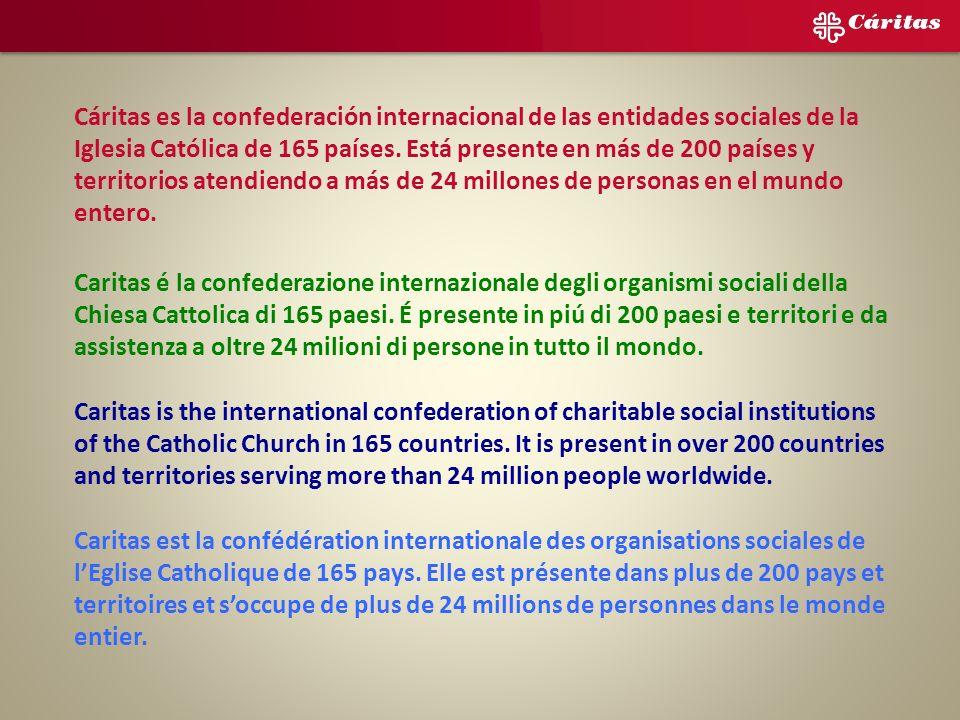 Cáritas es la confederación internacional de las entidades sociales de la Iglesia Católica de 165 países.