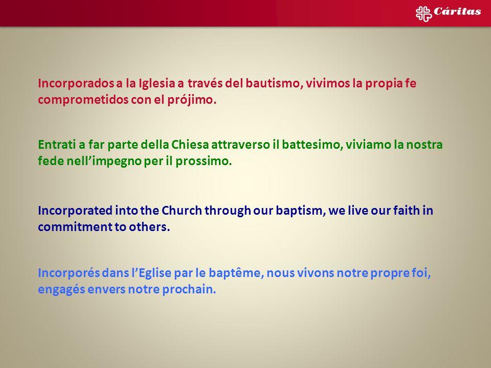 Incorporados a la Iglesia a través del bautismo, vivimos la propia fe comprometidos con el prójimo.