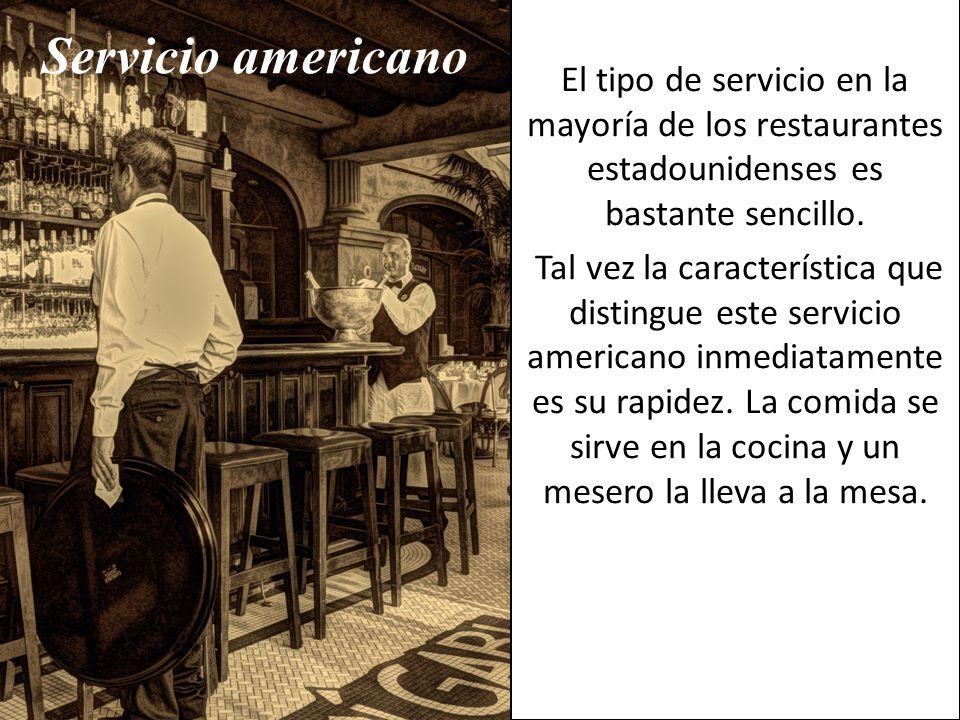 El tipo de servicio en la mayoría de los restaurantes estadounidenses es bastante sencillo.