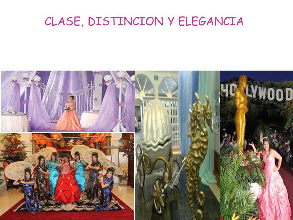 CLASE, DISTINCION Y ELEGANCIA