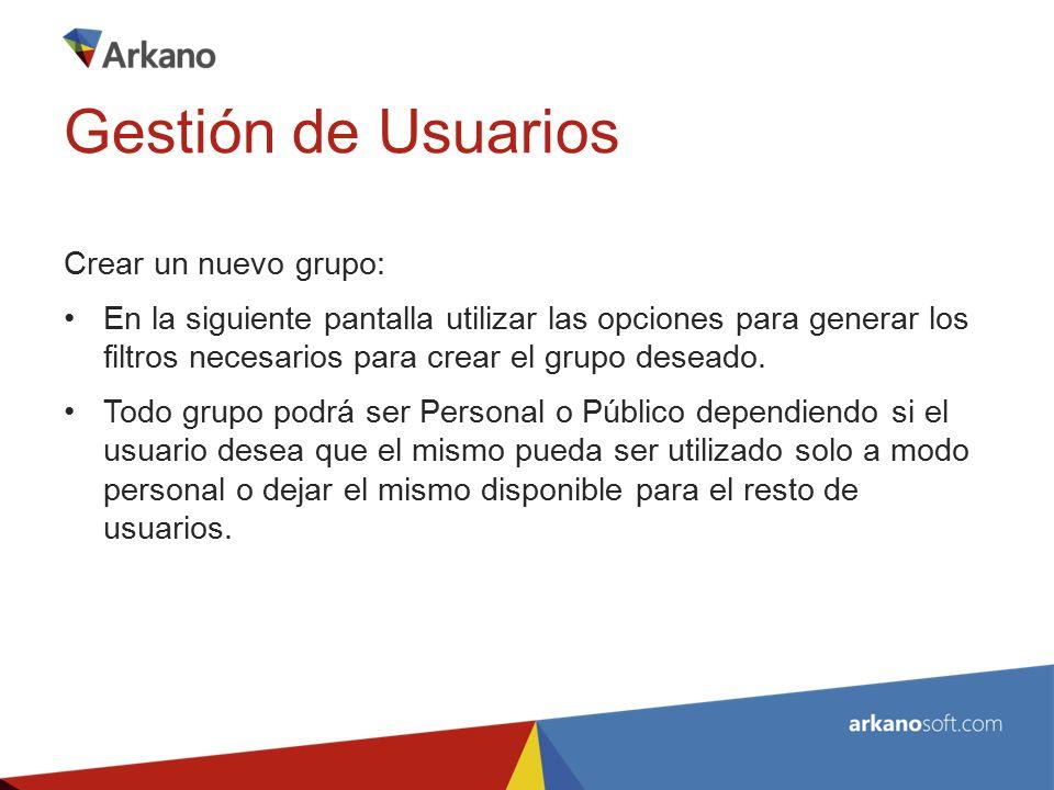 Crear un nuevo grupo: En la siguiente pantalla utilizar las opciones para generar los filtros necesarios para crear el grupo deseado.