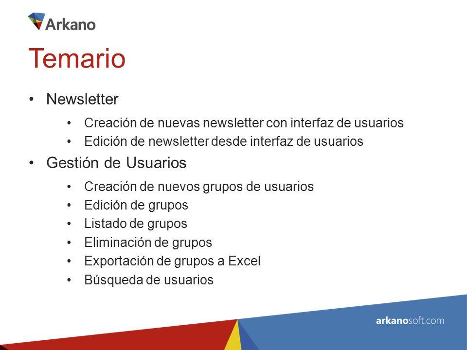 Newsletter  Creación de Newsletter  Campos de Newsletter  Ejemplos de creación de Newsletter  Guardar Newsletter  Envio de email de prueba  Grupos de Destinatarios Temario
